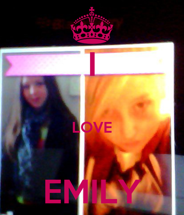 I  LOVE  EMILY