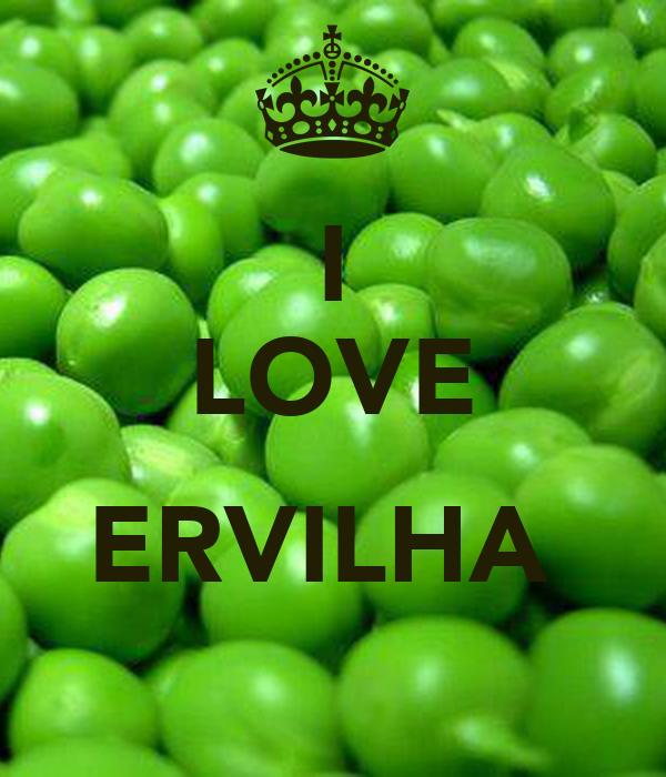 I LOVE  ERVILHA