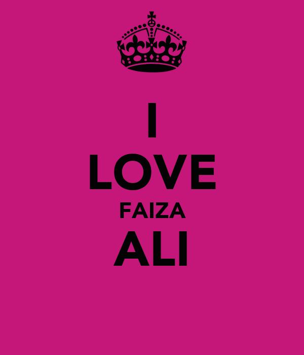 I LOVE FAIZA ALI