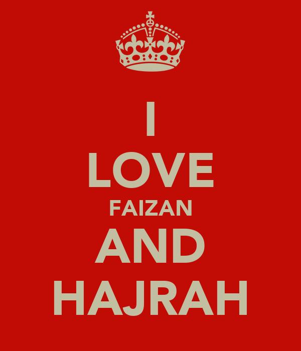 I LOVE FAIZAN AND HAJRAH