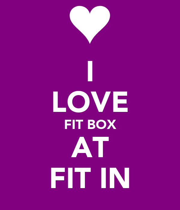 I LOVE FIT BOX AT FIT IN