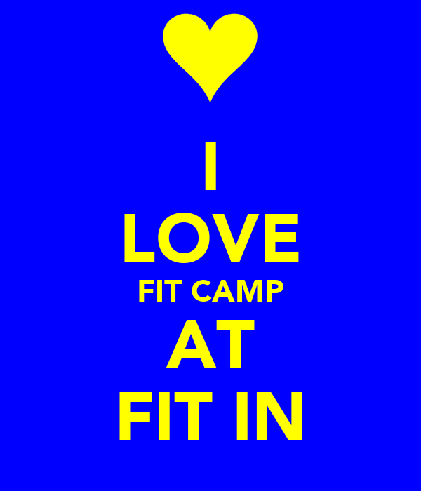I LOVE FIT CAMP AT FIT IN