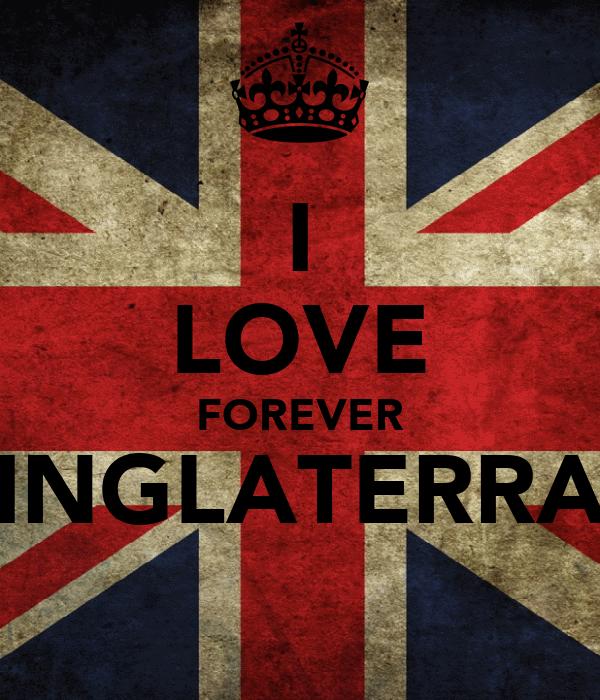 I LOVE FOREVER INGLATERRA