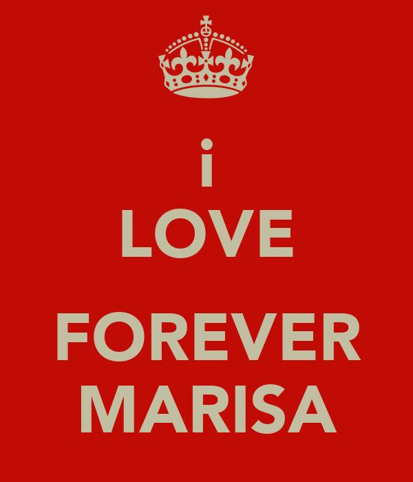 i LOVE ♥  FOREVER MARISA