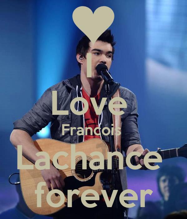I  Love  Francois  Lachance  forever
