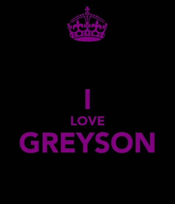 I LOVE GREYSON