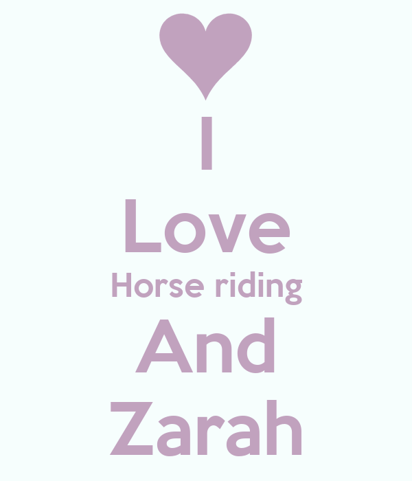 I Love Horse riding And Zarah