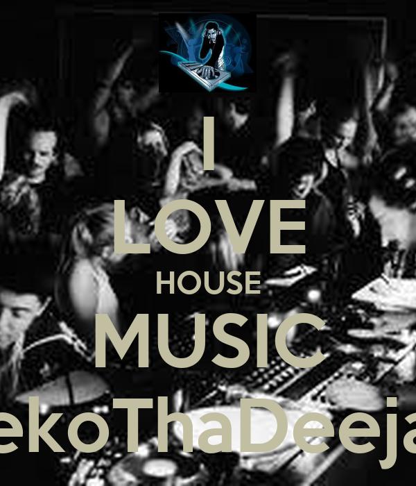 I LOVE HOUSE MUSIC SekoThaDeejay