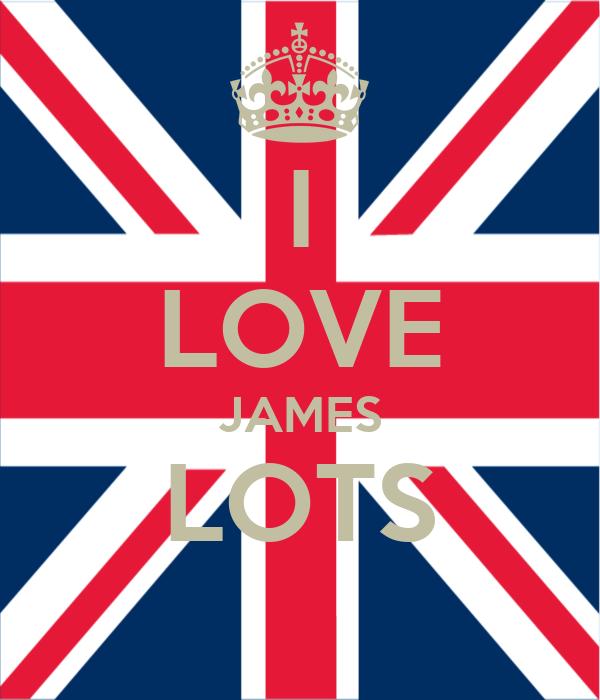 I LOVE JAMES LOTS