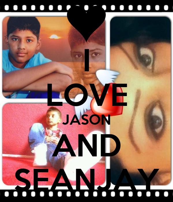I LOVE JASON AND SEANJAY