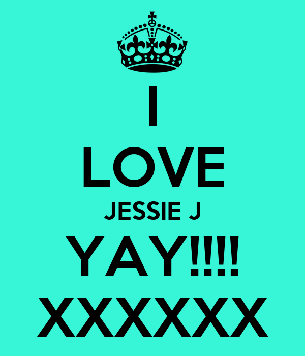 I LOVE JESSIE J YAY!!!! XXXXXX