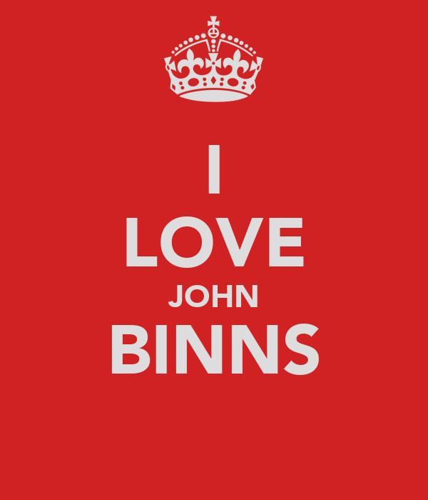 I LOVE JOHN BINNS