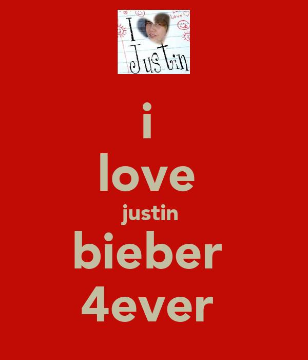 i  love  justin  bieber  4ever