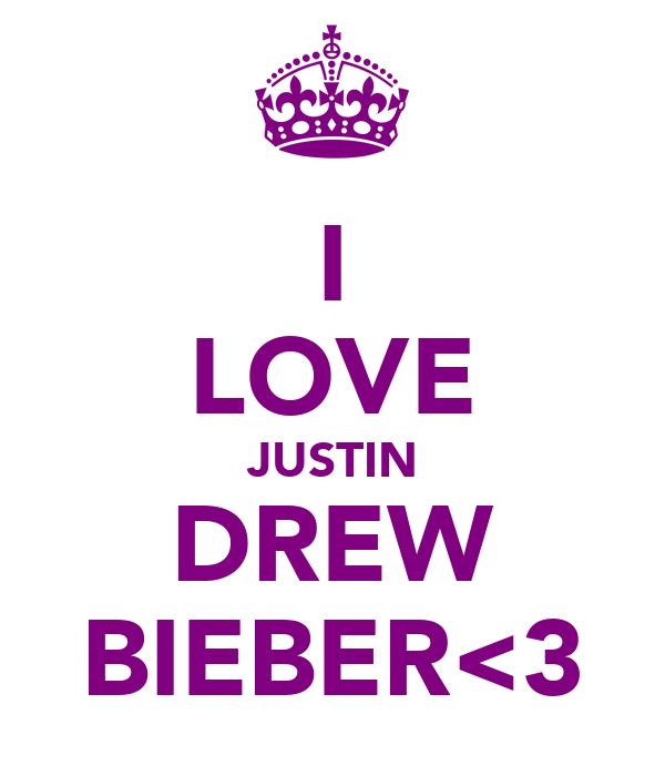 I LOVE JUSTIN DREW BIEBER<3