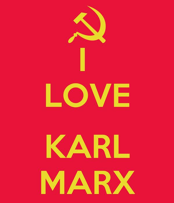 I  LOVE  KARL MARX
