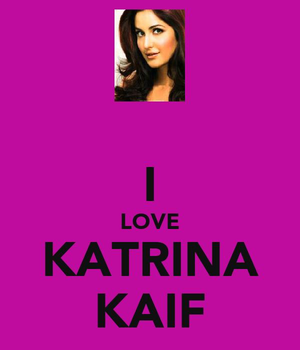 I LOVE KATRINA KAIF