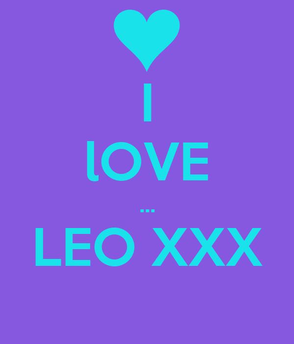 I lOVE ... LEO XXX