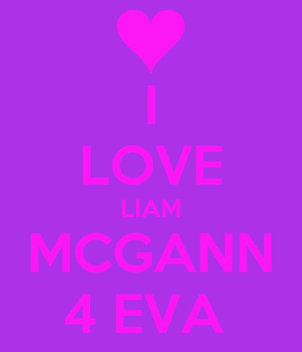 I LOVE LIAM MCGANN 4 EVA