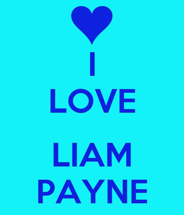 I LOVE  LIAM PAYNE