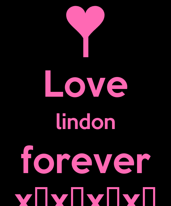 I Love lindon forever x♥x♡x♥x♡