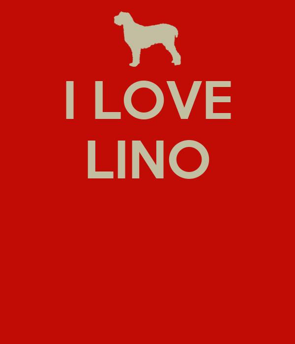 I LOVE LINO