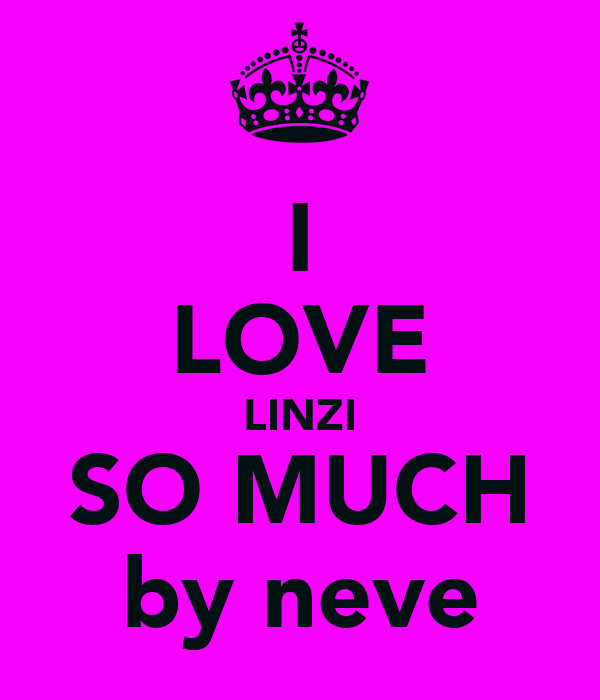 I LOVE LINZI SO MUCH by neve