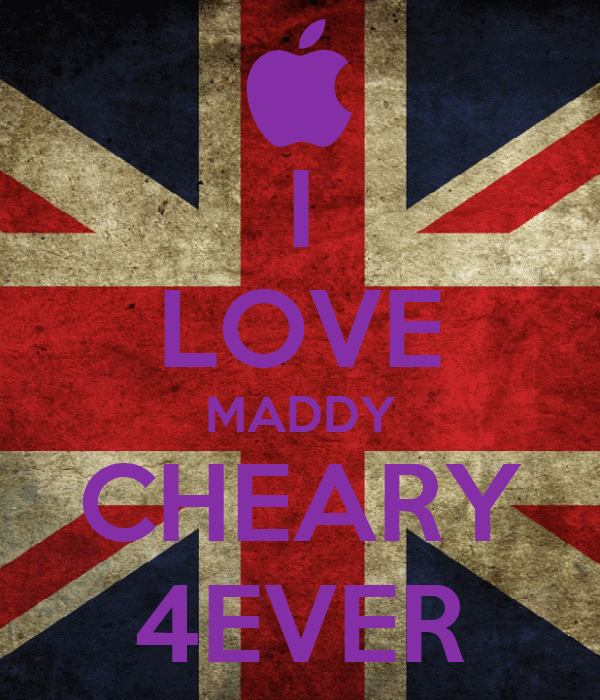 I LOVE MADDY CHEARY 4EVER