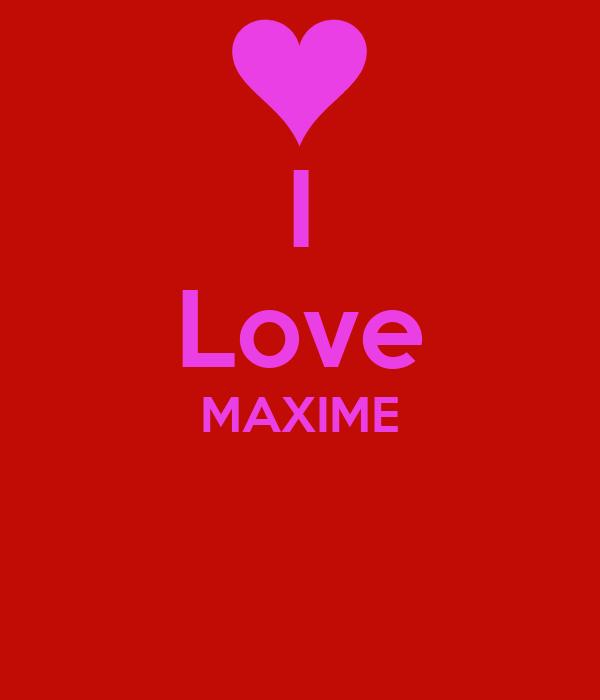 I Love MAXIME