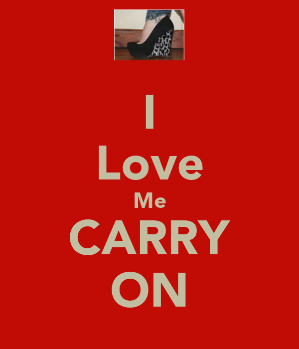 I Love Me CARRY ON