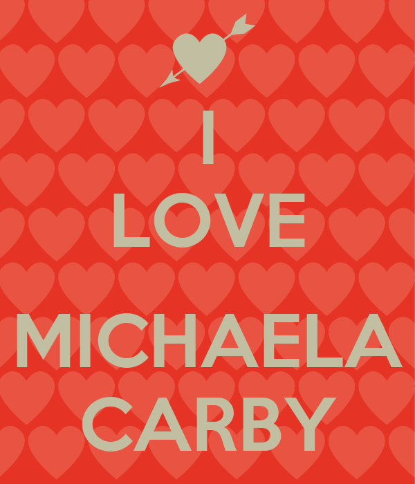 I LOVE  MICHAELA CARBY