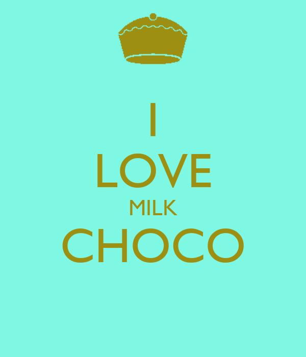I LOVE MILK CHOCO