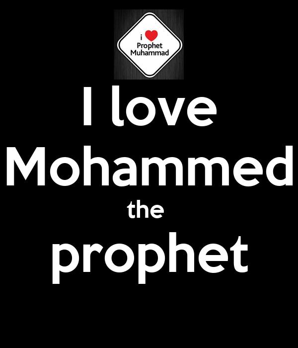 I love Mohammed the  prophet