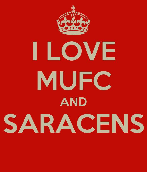 I LOVE MUFC AND SARACENS