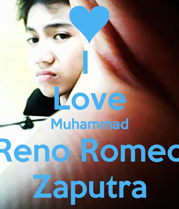 I  Love Muhammad Reno Romeo Zaputra