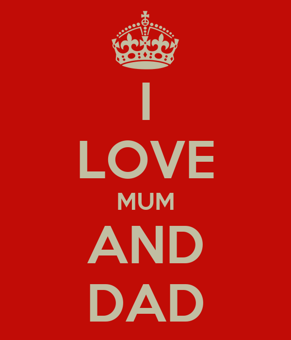 I LOVE MUM AND DAD