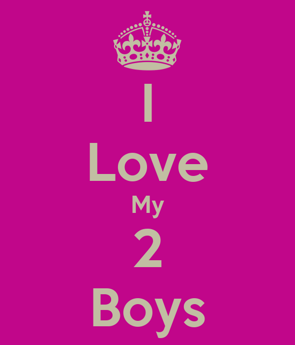 I Love My 2 Boys