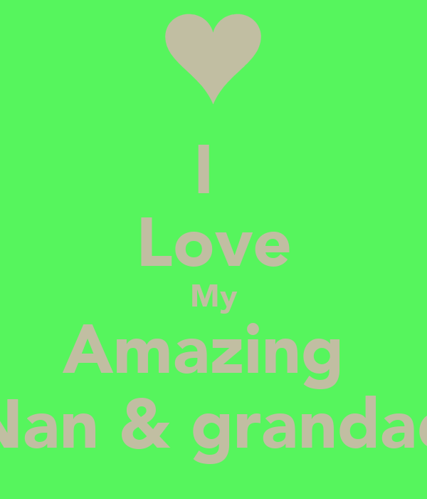 I  Love My Amazing  Nan & grandad