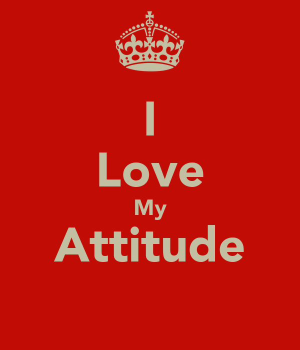 I Love My Attitude
