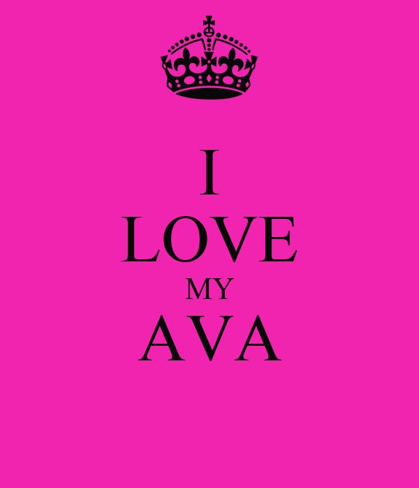 I LOVE MY AVA