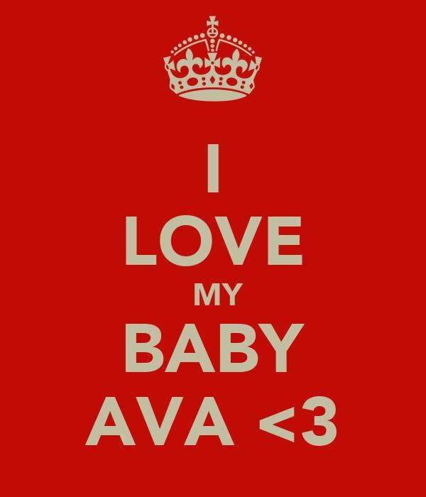 I LOVE  MY BABY AVA <3