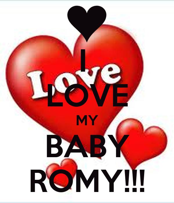 I  LOVE MY BABY ROMY!!!