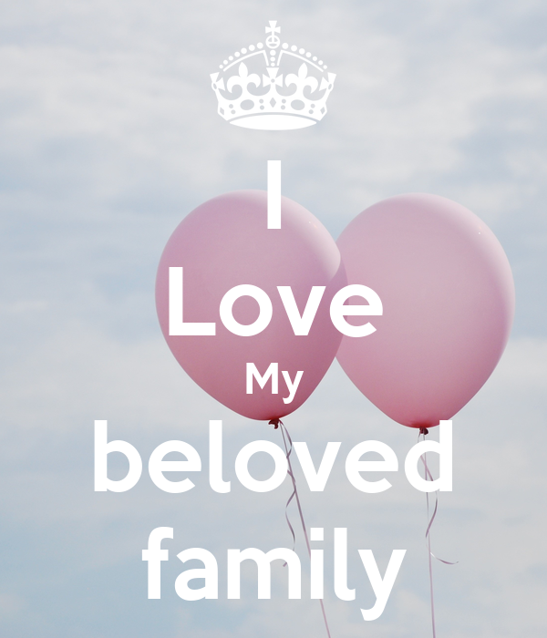 I Love My beloved family
