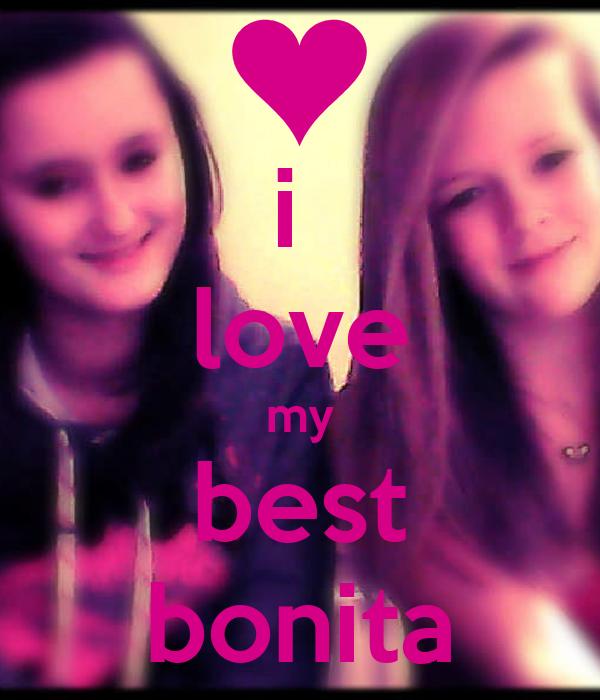 i  love my best bonita