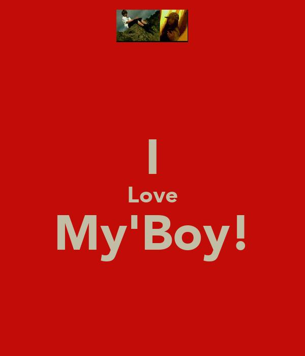 I Love My'Boy!