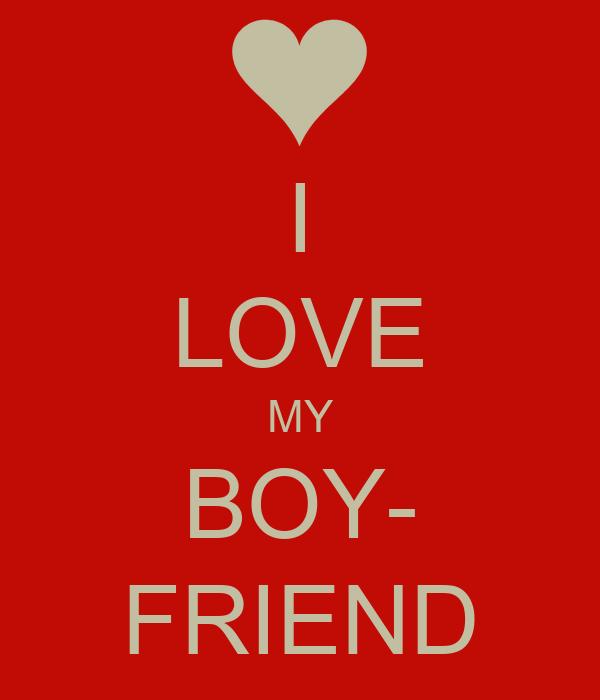 I LOVE MY BOY- FRIEND