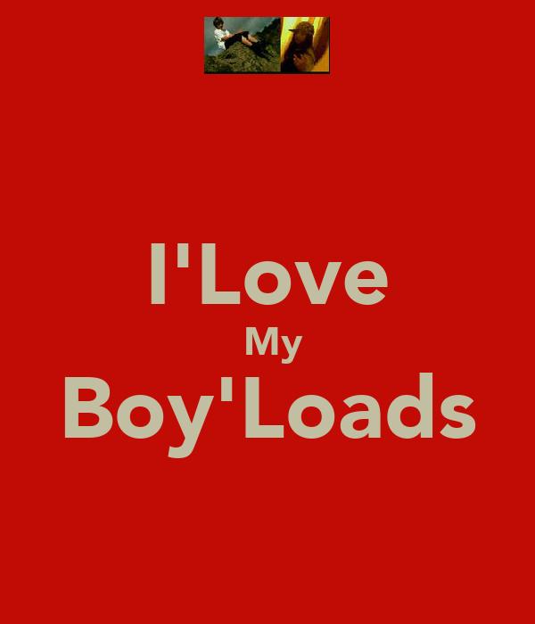 I'Love  My Boy'Loads