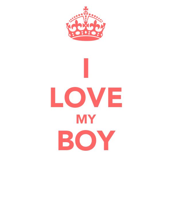 I LOVE MY BOY ♥