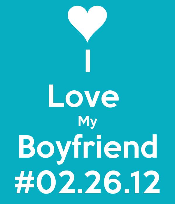 I Love  My Boyfriend #02.26.12