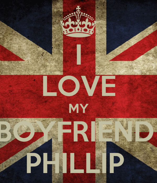 I LOVE MY BOYFRIEND  PHILLIP