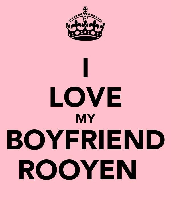 I LOVE MY BOYFRIEND ROOYEN♡♥